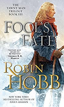 Fool's Fate: The Tawny Man Trilogy Book 3 by [Robin Hobb, Megan Lindholm, Stephen Youll, John Howe]