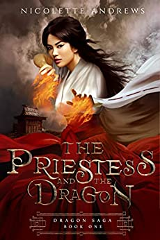 The Priestess and the Dragon (Dragon Saga Book 1) by [Nicolette Andrews]