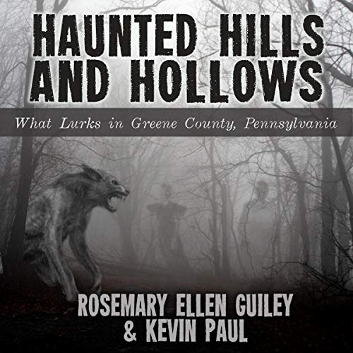 Haunted Hills and Hollows Audiobook By Rosemary Ellen Guiley, Kevin Paul cover art