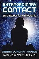 "Extraordinary Contact: Life Beyond ""Intruders"""