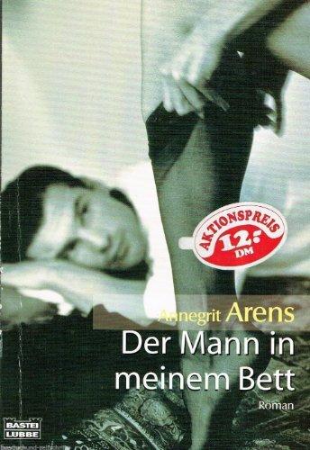 Der Mann in meinem Bett (Allgemeine Reihe. Bastei Lübbe Taschenbücher)