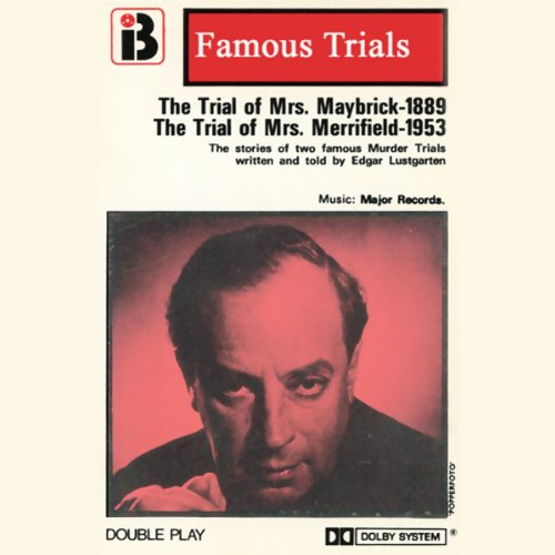 Mrs. Maybrick & Mrs. Merryfield: The Famous Trials Series audiobook cover art