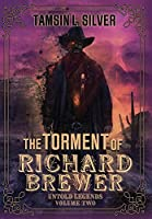 The Torment of Richard Brewer