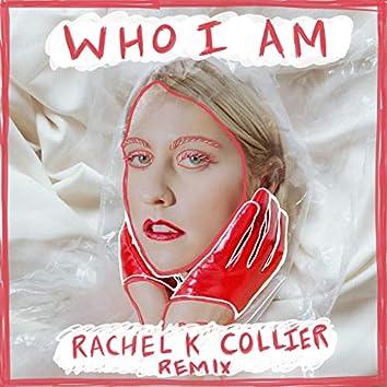 Who I Am (Rachel K Collier Remix)
