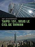Taipei 101, sous le ciel de Taiwan
