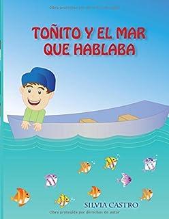 TOÑITO Y EL MAR QUE HABLABA (Spanish Edition)