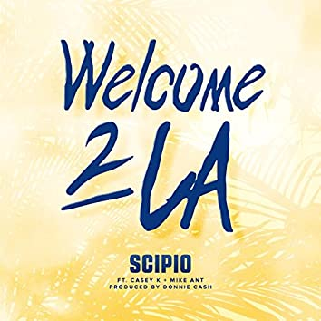 Welcome 2 La (feat. Mike Ant & Casey K)