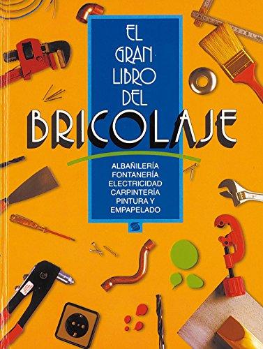 El gran libro del bricolaje (naranja) (El Gran Libro Del Bricolage)
