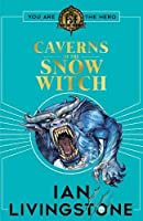 Fighting Fantasy: The Caverns of the Snow Witch