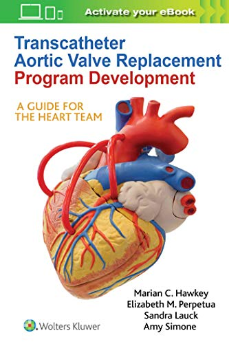 Transcatheter Aortic Valve Replacement Program Development: A Guide for the Heart Team