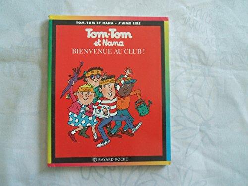 Tom-Tom et Nana, tome 19 : Bienvenue au club