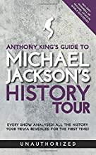 Anthony King's Guide to Michael Jackson's History Tour
