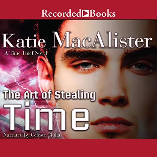 The Art of Stealing Time Audiobook By Katie MacAlister cover art