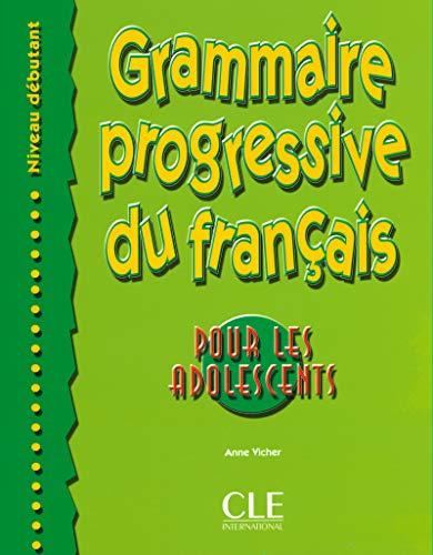 Grammaire progressive du Francais - Pour les adolescents debutant - Livre