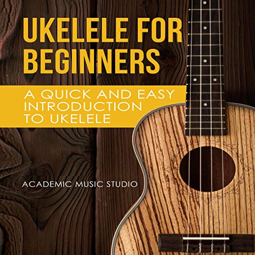 Ukelele for Beginners: A Quick and Easy Introduction to Ukelele cover art