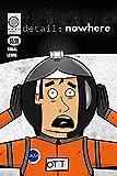 Detail: Nowhere #1 (English Edition)