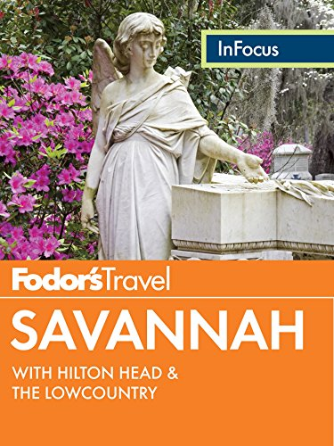 Fodor's In Focus Savannah: with Hilton Head & the Lowcountry (Travel Guide Book 4)