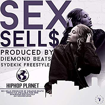Sex Sell$ (SyDeKIK Freestyle)