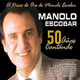 50 Años Cantando (El Disco de Oro de Manolo Escobar)