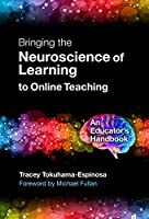 Bringing the Neuroscience of Learning to Online Teaching: An Educator's Handbook