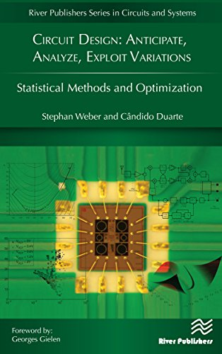 Circuit Design - Anticipate, Analyze, Exploit Variations: Statistical Methods and Optimization (River Publishers Series in Circuits and Systems) (English Edition)