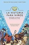 La Historia Para Niños: Descubre La Biblia de Principio a Fin = The Story for Kids