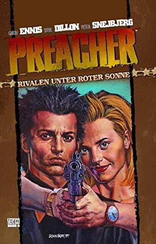 Preacher 06: Rivalen unter roter Sonne: Bd. 6: Rivalen unter roter Sonne