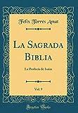 La Sagrada Biblia, Vol. 9: La Profecía de Isaías (Classic Reprint)