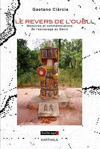 Le revers de l'oubli : Mémoires et commémorations de l'esclavage au Bénin