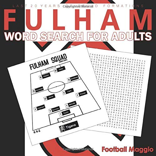 Fulham: Fulham word search for adults: Difficult Wordsearch Book For Fulham fans, A Word Search Book For Fulham lovers, seasons: 2000-2001 to 2020-2021 (Wordsearch for Football Fans)
