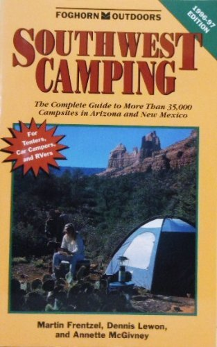Southwest Camping 1996-1997: The Complete Guide to More Than 35,000 Campsites in Arizona and New Mexico