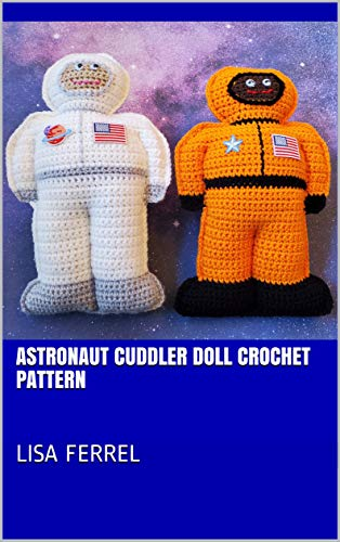 Astronaut Cuddler Doll Crochet Pattern (English Edition)