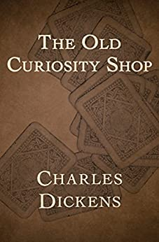 The Old Curiosity Shop by [Charles Dickens]