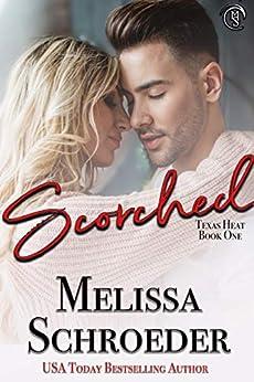 Scorched (Texas Heat Book 1) by [Melissa Schroeder]