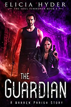 The Guardian (The Soul Summoner Book 8) by [Elicia Hyder]