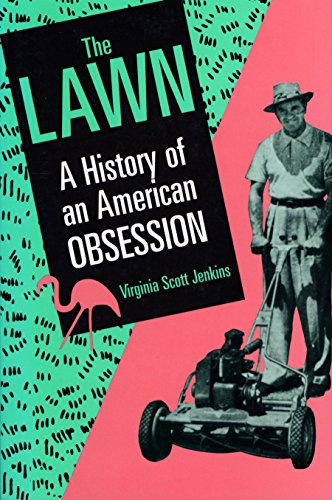 Compare Textbook Prices for The Lawn: A History of an American Obsession  ISBN 9781560984061 by Jenkins, Virginia Scott