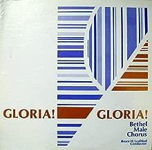 Bethel Male Chorus Gloria! : Breath of Calvary; Sound The Trumpet; O Bone Jesu; Come, Ye Sinners; Go Out With Joy; He Is Risen, Alleluia; Set Down Servant; O be Joyful