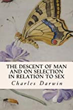 The Descent of Man and On Selection in Relation to Sex