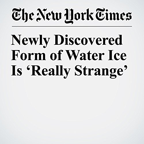 Newly Discovered Form of Water Ice Is 'Really Strange' copertina