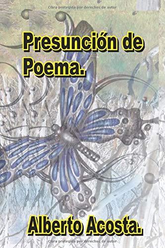 Presunción de Poema (Spanish Edition)