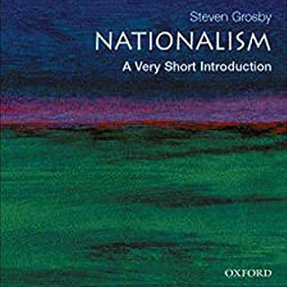 Nationalism     A Very Short Introduction              Written by:                                                                                                                                 Stephen Grosby                               Narrated by:                                                                                                                                 Marc Vietor                      Length: 4 hrs and 17 mins     Not rated yet     Overall 0.0