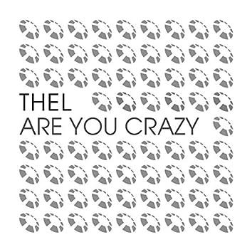 Are You Crazy