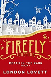 Death in the Park (Firefly Junction Cozy Mystery Book 1)