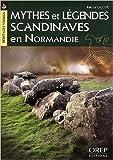 Mythes et légendes scandinaves en Normandie de Patrice LAJOYE ( 12 septembre 2011 ) - 12/09/2011