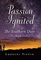Passion Ignited: The Southern Dom