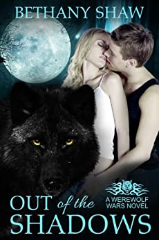 [Bethany Shaw]のOut of the Shadows (A Werewolf Wars Novel Book 1) (English Edition)