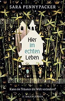 Hier im echten Leben (German Edition) by [Sara Pennypacker, Jonathan Klassen, Birgitt Kollmann]