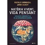 Matèria vivent, vida pensant: Evolució i prospectiva de la consciència humana (Prisma Book 53) (Catalan Edition)