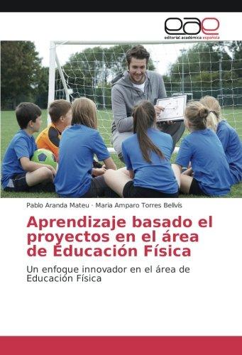 Aprendizaje basado el proyectos en el área de Educación Física: Un enfoque innovador en el área de Educación Física