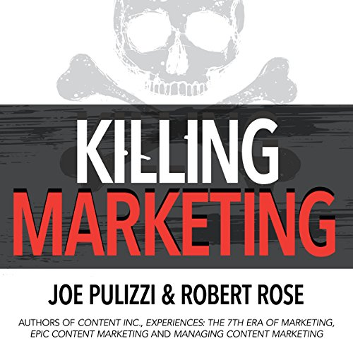 Killing Marketing: How Innovative Businesses Are Turning Marketing Cost into Profit audiobook cover art